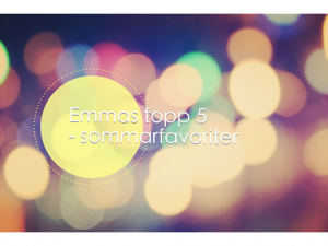 Emmas topp 5 – sommarfavoriter